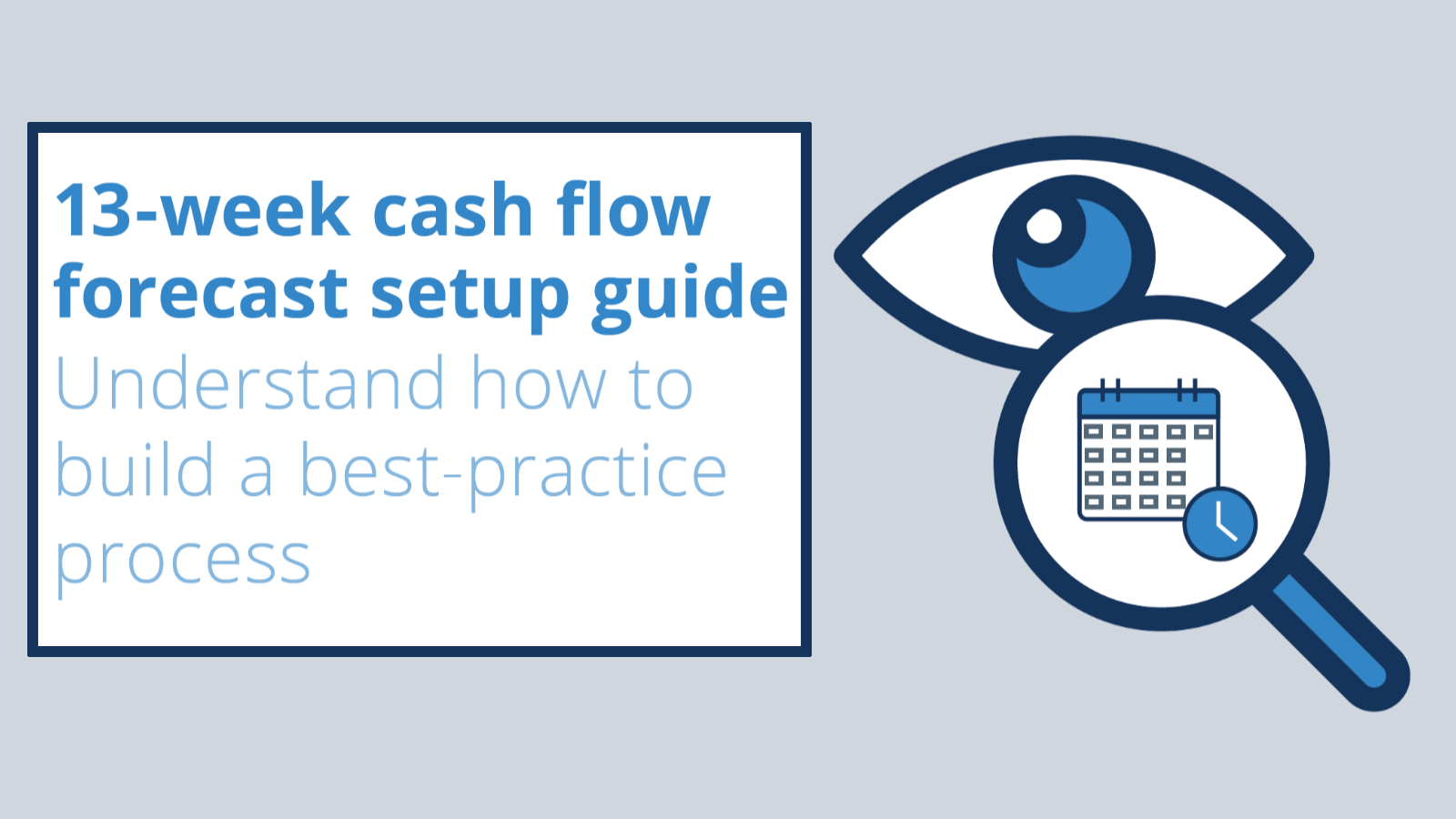 13 week cash flow forecast setup guide